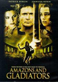 Амазонки и гладиаторы / Amazons And Gladiators (2000)